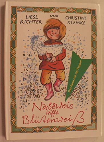 Naseweis trifft Blütenweiss: Richter, Liesl; Klemke,