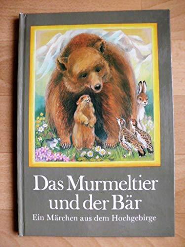 9783730201831: Das Murmeltier und der Bär. Ein Märchen aus dem Hochgebirge