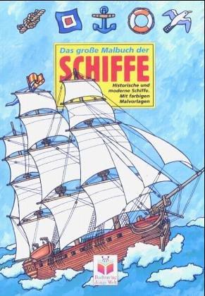 9783730214688: Das große Malbuch der Schiffe.