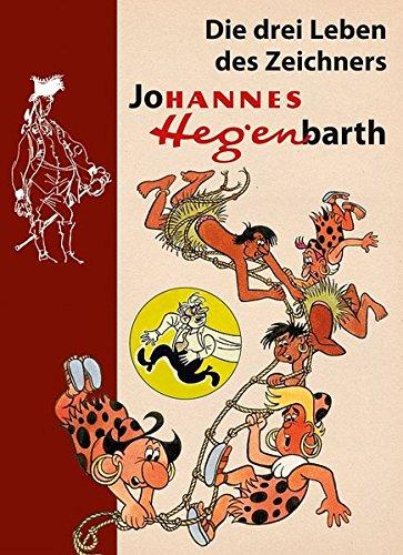 9783730220153: Die drei Leben des Zeichners Johannes Hegenbarth. Biografie Hannes Hegen