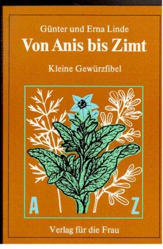 Günter Linde: Von Anis bis Zimt -: Erna und Günter