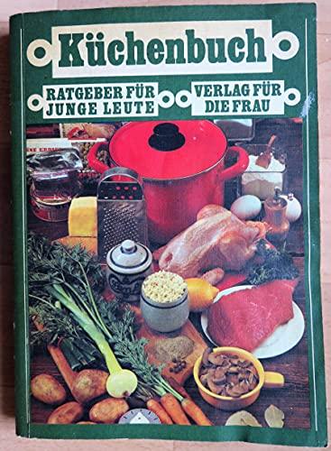 Küchenbuch : Ratgeber für junge Leute.