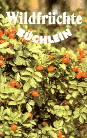 9783730403471: Wildfrüchtebüchlein.