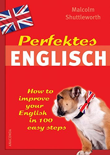 Perfektes Englisch - How to improve your: Malcolm Shuttleworth