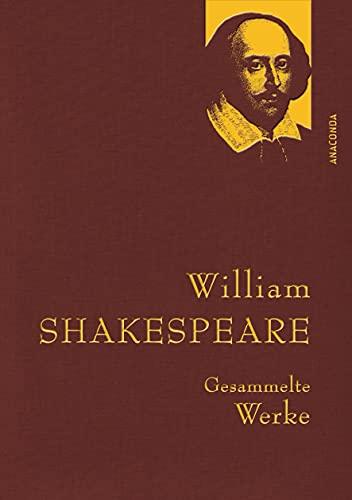 William Shakespeare - Gesammelte Werke (Anaconda Gesammelte Werke, Band 31)