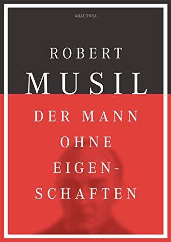 Der Mann ohne Eigenschaften: Robert Musil