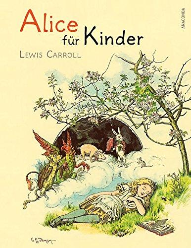Alice für Kinder (Neuübersetzung) - Alice im: Carroll, Lewis