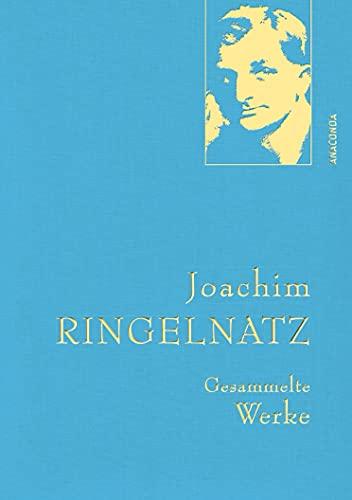 9783730602249: Joachim Ringelnatz - Gesammelte Werke (Iris®-LEINEN mit goldener Schmuckprägung)