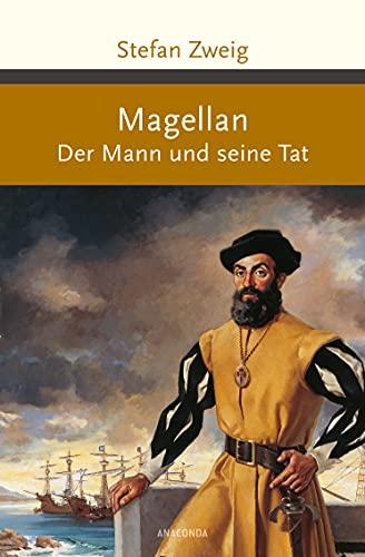 Magellan: Der Mann und seine Tat (Hardback): Stefan Zweig