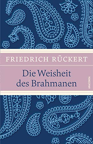 Rückert, F: Weisheit des Brahmanen: Rückert, Friedrich