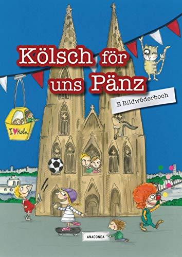 9783730603932: Kölsch för uns Pänz - E Bildwöderboch: Ein Bildwörterbuch mit 180 Wörtern für Kinder ab 4 Jahren