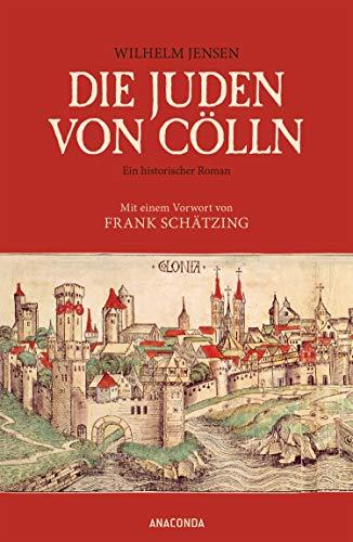 9783730604083: Die Juden von Cölln (Roman): Mit einem Vorwort von Frank Schätzing