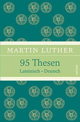 95 Thesen. Lateinisch - Deutsch (Leinen-Ausgabe mit: Luther, Martin