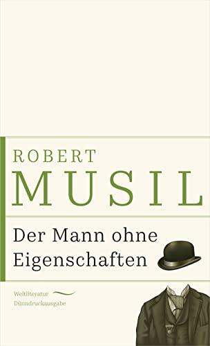 Der Mann ohne Eigenschaften: Musil, Robert