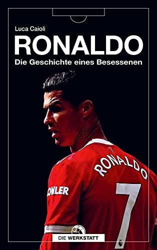 9783730700020: Ronaldo: Die Geschichte eines Besessenen