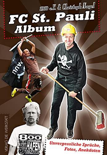 9783730702024: FC St. Pauli Album: Unvergessliche Spr�che, Fotos, Anekdoten