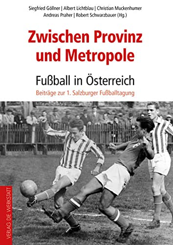 Zwischen Provinz und Metropole: Fuball in Osterreich: Siegfried Gollner, Albert