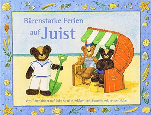 9783730810767: Bärenstarke Ferien auf Juist: Was Bärenkinder auf Juist so alles erleben