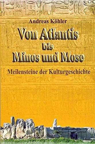 9783730810811: Von Atlantis bis Minos und Mose: Meilensteine der Kulturgeschichte