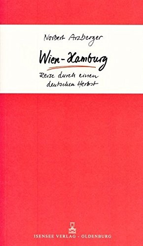 9783730811368: Wien - Hamburg: Reise durch einen deutschen Herbst