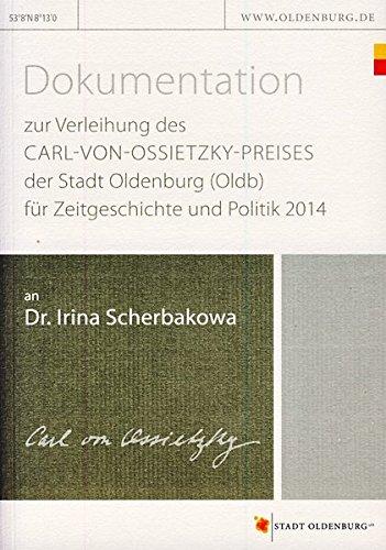 9783730811399: Dokumentation zur Verleihung des Carl-von-Ossietzky-Preises der Stadt Oldenburg (Oldb) für Zeitgeschichte und Politik 2014 an Dr. Irina Scherbakowa