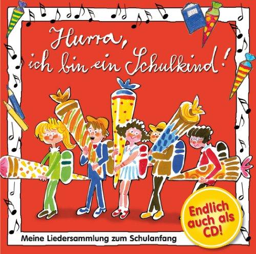 9783731008873: Hurra, ich bin ein Schulkind: Meine Liedersammlung zum Schulanfang