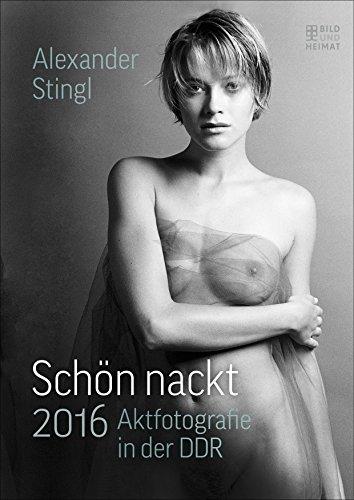 9783731010159: Schön nackt 2016: Aktfotografie in der DDR