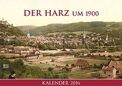 9783731010173: Der Harz um 1900: Kalender 2016