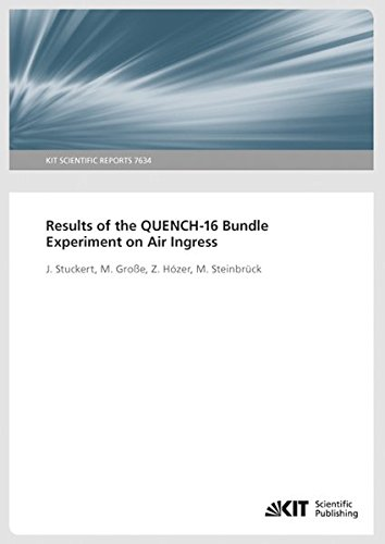 9783731500087: Results of the QUENCH-16 Bundle Experiment on Air Ingress (KIT Scientific Reports; 7634): KIT Scientific Reports 7634 (Volume 7634)