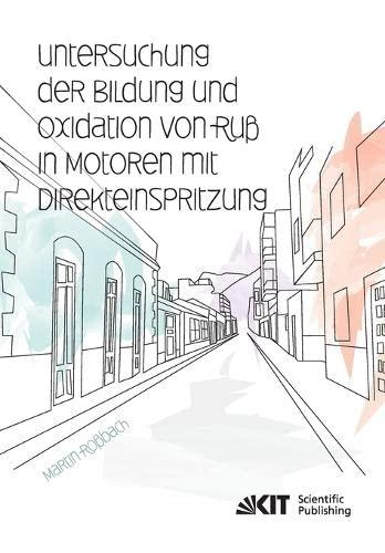 9783731500407: Untersuchung der Bildung und Oxidation von Russ in Motoren mit Direkteinspritzung