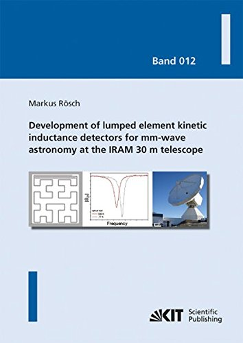9783731501107: Development of lumped element kinetic inductance detectors for mm-wave astronomy at the IRAM 30 m telescope: Volume 12 (Karlsruher Schriftenreihe zur ... M. Noe, Prof. Dr. rer. nat. M. Siegel)