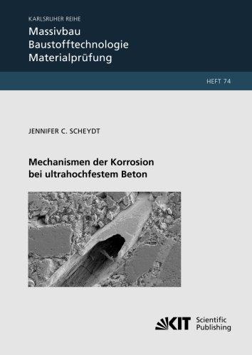 9783731501138: Mechanismen der Korrosion bei ultrahochfestem Beton: 74 (Karlsruher Reihe Massivbau, Baustofftechnologie, Materialpruefung / Institut fuer Massivbau ... und Forschungsanstalt Karlsruhe)