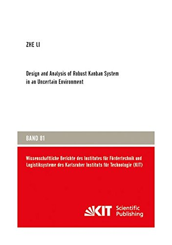 Design and Analysis of Robust Kanban System in an Uncertain Environment (Paperback): Zhe Li