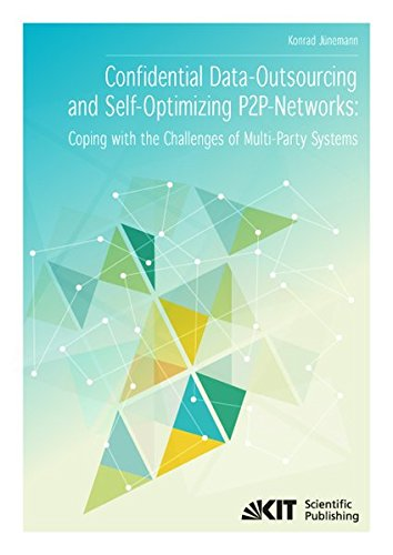 Confidential Data-Outsourcing and Self-Optimizing P2P-Networks: Coping with the Challenges of ...