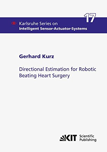 Directional Estimation for Robotic Beating Heart Surgery (Paperback): Gerhard Kurz