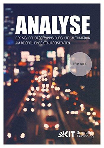 9783731503910: Analyse des Sicherheitsgewinns durch Teilautomation am Beispiel eines Stauassistenten