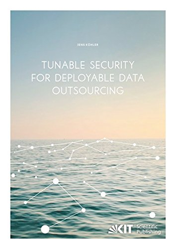 Tunable Security for Deployable Data Outsourcing: Jens Köhler