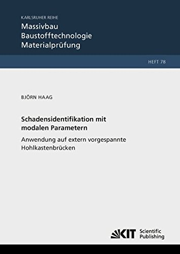 9783731504580: Schadensidentifikation mit modalen Parametern: Anwendung auf extern vorgespannte Hohlkastenbrücken