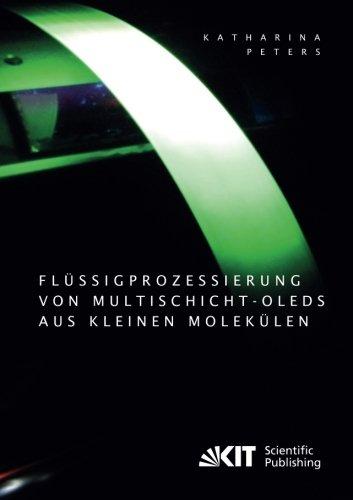Flüssigprozessierung von Multischicht-OLEDs aus kleinen Molekülen (Paperback): Katharina Peters