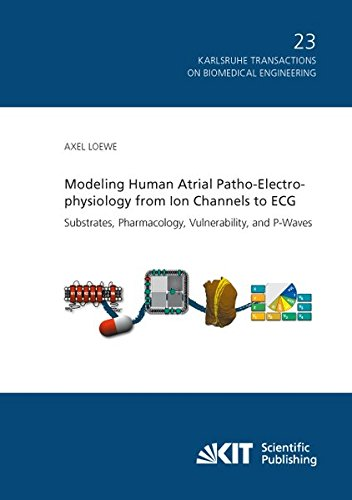 9783731505280: Modeling Human Atrial Patho-Electrophysiology from Ion Channels to ECG - Substrates, Pharmacology, Vulnerability, and P-Waves