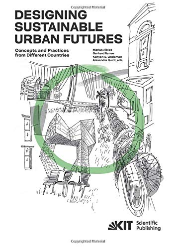 9783731505433: Designing Sustainable Urban Futures : Concepts and Practices from Different Countries