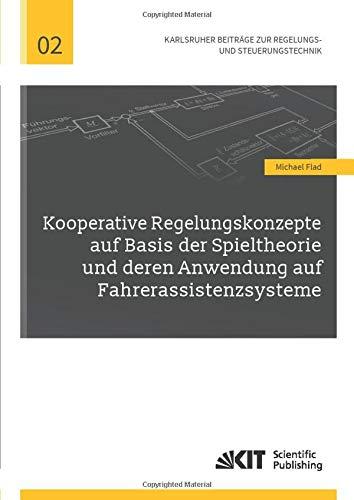 Kooperative Regelungskonzepte auf Basis der Spieltheorie und deren Anwendung auf ...