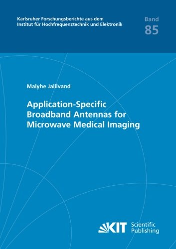 Application-Specific Broadband Antennas for Microwave Medical Imaging (Paperback): Malyhe Jalilvand
