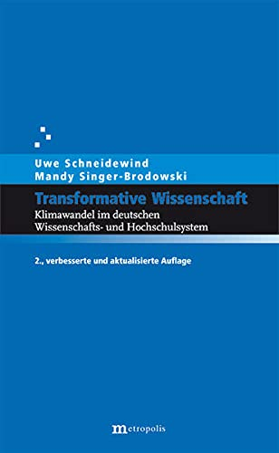 9783731610571: Transformative Wissenschaft: Klimawandel im deutschen Wissenschafts und Hochschulsystem