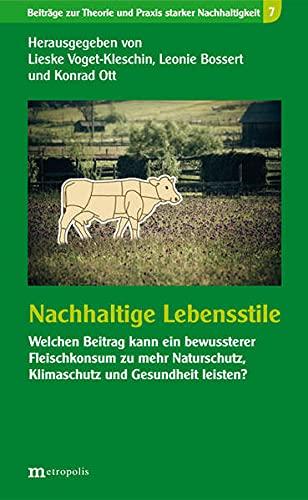 9783731610892: Nachhaltige Lebensstile: Welchen Beitrag kann ein bewussterer Fleischkonsum zu mehr Naturschutz, Klimaschutz und Gesundheit leisten?