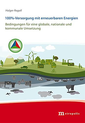 9783731610908: 100%-Versorgung mit erneuerbaren Energien: Bedingungen für eine globale, nationale und kommunale Umsetzung