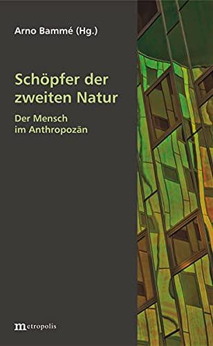 9783731610946: Schöpfer der zweiten Natur: Der Mensch im Anthropozän