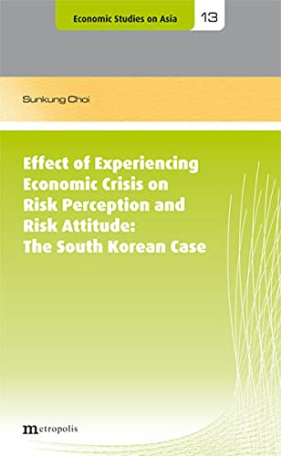 9783731610960: Effect of Experiencing Economic Crisis on Risk Perception and Risk Attitude: The South Korean Case