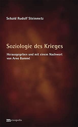 Soziologie des Krieges: Sebald Rudolf Steinmetz, Arno Bamme
