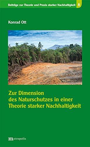 9783731611509: Zur Dimension des Naturschutzes in einer Theorie starker Nachhaltigkeit